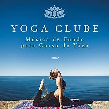 Yoga Clube - Música de Fundo para Aulas de Ioga