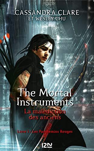 The Mortal Instruments - La malédiction des anciens - tome 1 : Les parchemins magiques