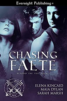 Chasing Faete (Beyond the Veil Book 1) by [Sarah Marsh, Elena Kincaid, Maia Dylan]
