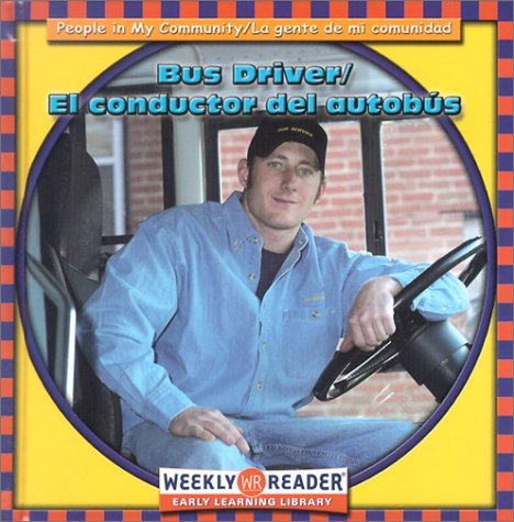 Conductor del Autobus/Bus Driver (People In My Community/La Gente de Mi Comunidad) (English and Spanish Edition)