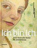 Ich bin Ich: Paula Modersohn-Becker - Frank Schmidt