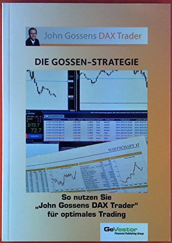 Die Gossen-Strategie. So nutzen Sie John Gossens DAX Trader für optimales Trading.