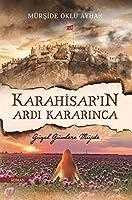 Karahisar'in Ardi Kararinca - Güzel Günlere Müjde