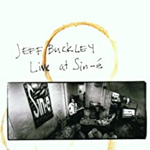 Live At Sin-e by jeff Buckley (2002-01-28)