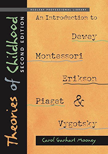 Theories of Childhood, Second Edition: An Introduction to Dewey, Montessori, Erikson, Piaget & Vygotsky (NONE)