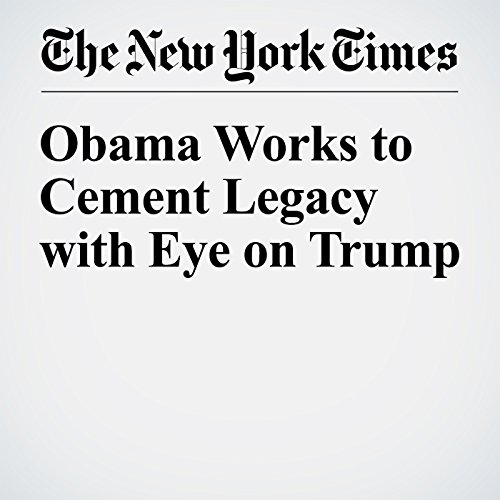 Obama Works to Cement Legacy with Eye on Trump copertina