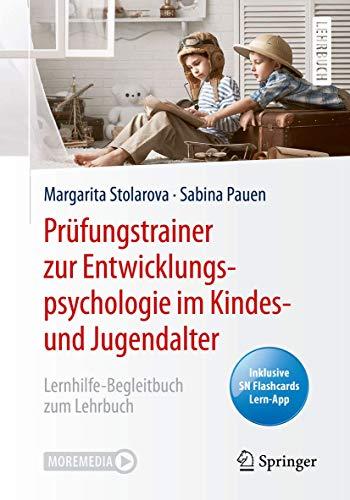 Prüfungstrainer zur Entwicklungspsychologie im Kindes- und Jugendalter: Lernhilfe-Begleitbuch zum Lehrbuch