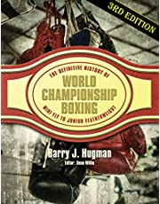 The Definitive History of World Championship Boxing 3rd Edition: Mini Flyweight to Junior Featherweight
