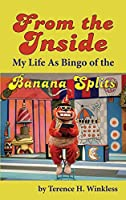 From the Inside: My Life As Bingo of the Banana Splits (hardback)