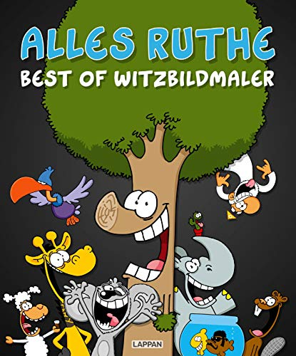 Alles Ruthe: Best of Witzbildmaler   Dicker Sammelband mit Ruthe-Cartoons (Shit happens!)