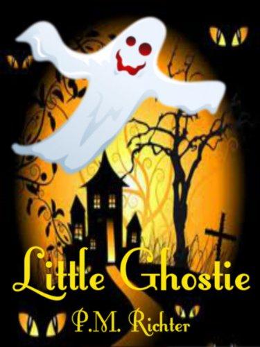 Little Ghostie (A Halloween Fantasy for Children) by [Pamela M. Richter]