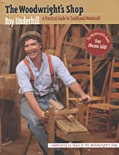 The Woodwright`s Shop: A Practical Guide to Traditional Woodcraft