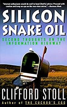 Silicon Snake Oil  Second Thoughts on the Information Highway