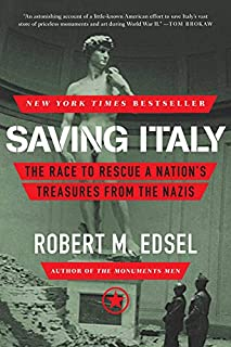Saving Italy: The Race to Rescue a Nation's Treasures from the Nazis