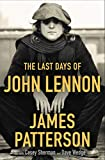 James Patterson's New Releases - The Last Days of John Lennon