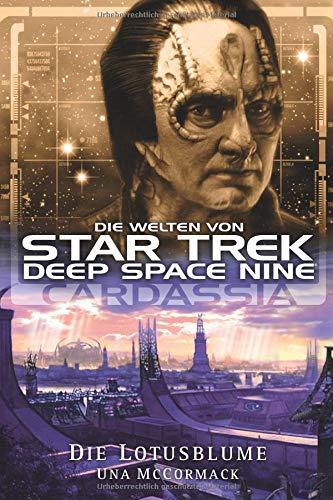 Star Trek - Die Welten von Deep Space Nine 1: Cardassia - Die Lotusblume