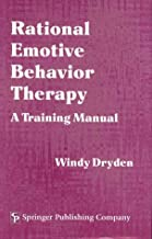 Rational Emotive Behavior Therapy: A Training Manual