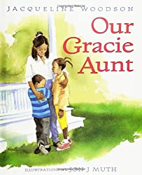 Our Gracie Aunt by Jacqueline Woodson, illustrated by Jon Muth