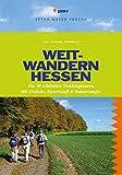 Weitwandern Hessen: Die 10 schönsten Streckenwanderungen. Mit Einkehr, Unterkunft & Bahntransfer