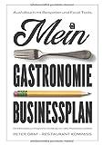 Mein Gastronomie Businessplan - Die 5 Bausteine zur erfolgreichen Gründung von Cafés, Restaurants und Bars - Ausfüllbuch mit Beispielen & Excel-Tools