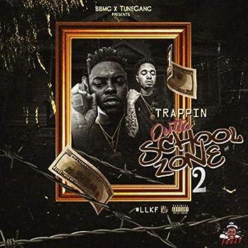 Trappin Outta School Zone 2