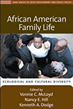 African American Family Life: Ecological and Cultural Diversity (The Duke Series in Child Development and Public Policy)