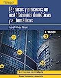 Técnicas y procesos en instalaciones domóticas y automáticas 2.ª edición