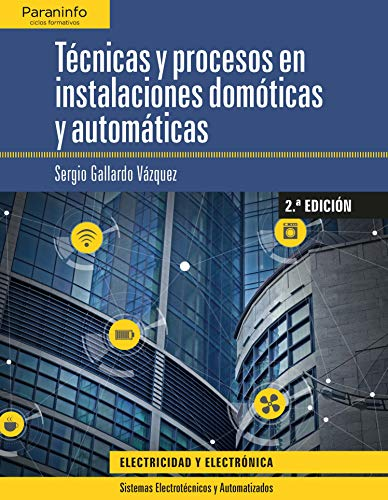 Técnicas y procesos en instalaciones domóticas y automáticas 2.ª edición 2019