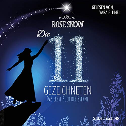 Das erste Buch der Sterne     Die 11 Gezeichneten 1              By:                                                                                                                                 Rose Snow                               Narrated by:                                                                                                                                 Yara Blümel                      Length: 9 hrs and 6 mins     Not rated yet     Overall 0.0
