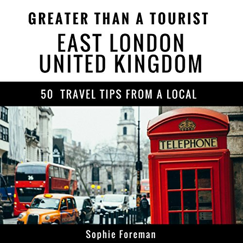 Greater Than a Tourist: East London, United Kingdom audiobook cover art