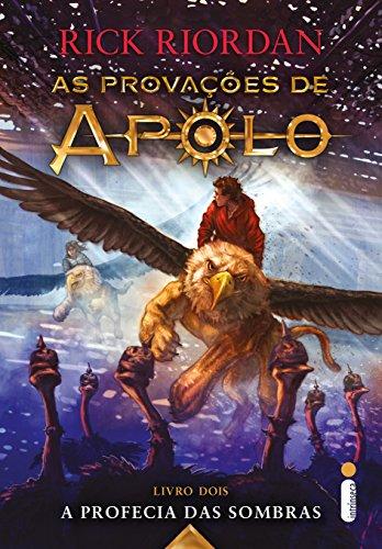 A profecia das sombras (As provações de Apolo Livro 2)