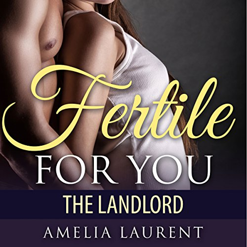 Fertile for You: The Landlord audiobook cover art