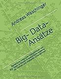 Big- Data- Ansätze: Bewertung möglicher Integrationen von Big- Data- Ansätzen in analytische Systeme bei kleinen und mittleren Unternehmen