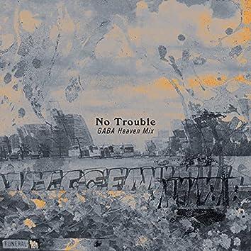 No Trouble (GABA Heaven Mix)