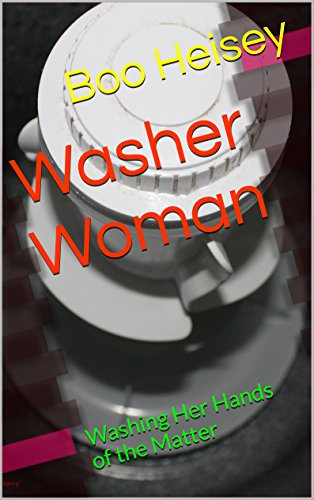 Washer Woman: Washing Her Hands of the Matter (English Edition)