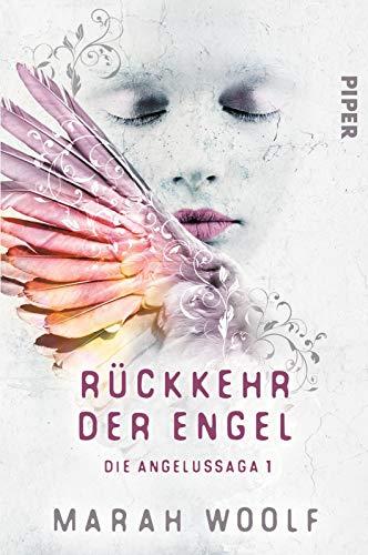 Rückkehr der Engel (Angelussaga 1): Die Angelussaga 1