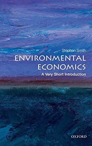 Compare Textbook Prices for Environmental Economics: A Very Short Introduction Illustrated Edition ISBN 9780199583584 by Smith, Stephen