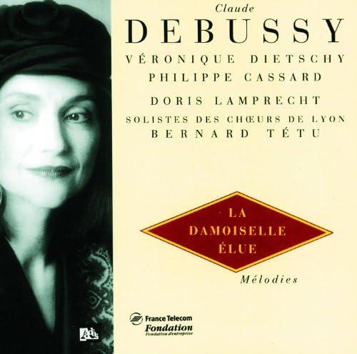 Veronique Dietschy, Doris Lamprecht, Philippe Cassard, Choeur de l'Opera National de Lyon & Bernard Tétu