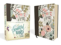 The NIV Beautiful Word Bible for encouragement and inspiration.