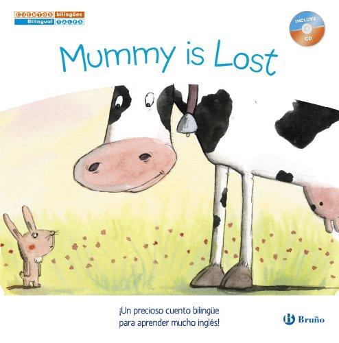 Cuentos bilingües. Mummy is Lost - Mamá se ha perdido (Castellano - A Partir De 6 Años - Libros En Inglés - Cuentos Bilingües)