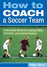 How to Coach a Soccer Team: Professional Advice on Training Plans, Skill Drills, and Tactical Analysis