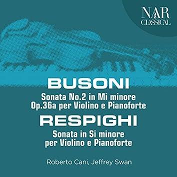 Busoni: Sonata No.2 in Mi minore, Op.36a per Violino e Pianoforte - Respighi: Sonata in Si minore per Violino e Pianoforte