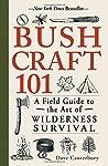 Bushcraft 101: A Field Guide t...