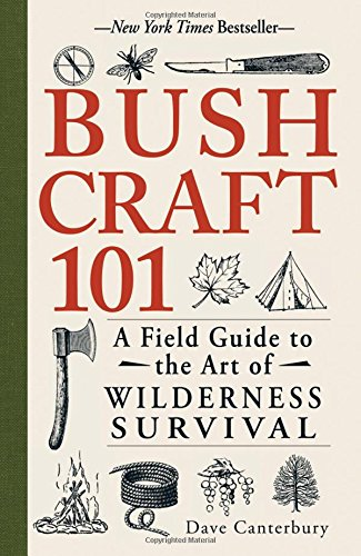Bushcraft 101: Field Wilderness Survival