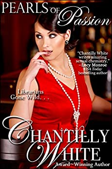 Pearls of Passion (Passion For Pearls Book 1) by [Chantilly White]