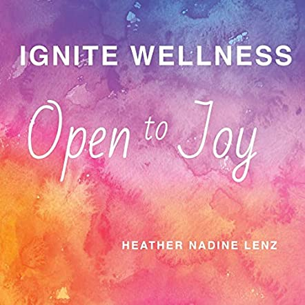 Ignite Wellness, Open to Joy