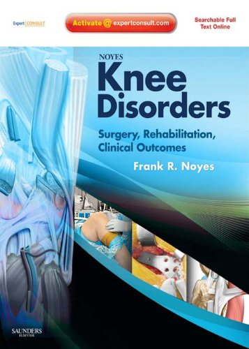 Noyes' Knee Disorders: Surgery, Rehabilitation, Clinical Outcomes: Expert Consult - Enhanced Online Features, Print and DVD (English Edition)