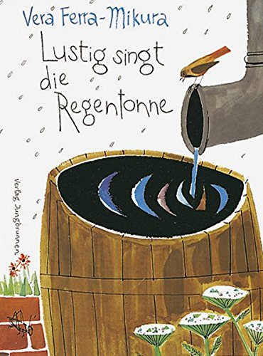 Lustig singt die Regentonne: Fröhliche, phantasievolle Kindergedichte