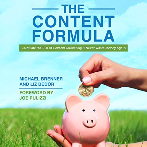 The Content Formula Audiobook By Michael Brenner, Liz Bedor cover art