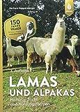 Lamas und Alpakas: Haltung, Zucht und Nutzungsformen - Gerhard Rappersberger
